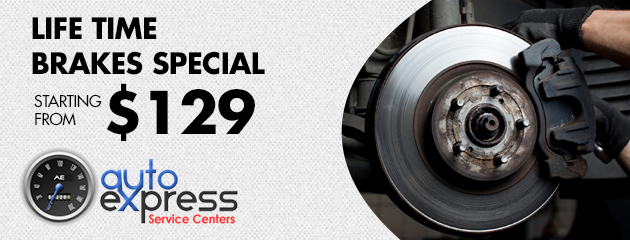 LIFE TIME BRAKES SPECIAL STARTING FROM $129.00
