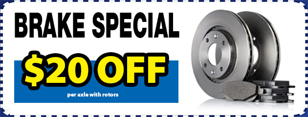 Brake Special - $20 off per axle with rotors