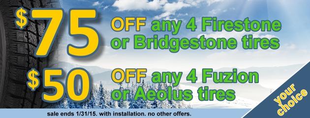 All Bridgestone & Firestone: $75 OFF 4 tires. All Aeolus & Fuzion: $50 OFF 4 tires