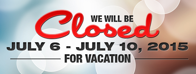 Closed July 6 - July 10, 2015