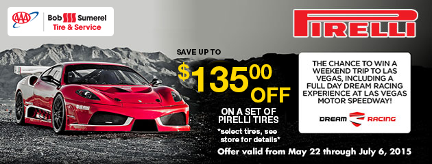 SAVE UP TO $135.00 OFF ON A SET OF PIRELLI TIRES