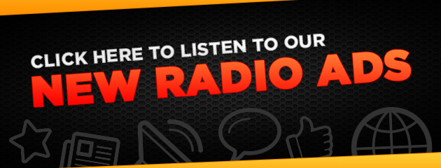Listen to Our New Radio Ads