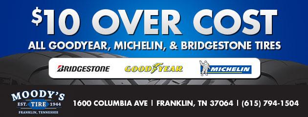 Michelin, Bridgestone, and Goodyear Tires; $10 Over Cost!